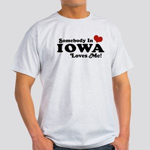 Somebody In Iowa Loves Me Light T-Shirt