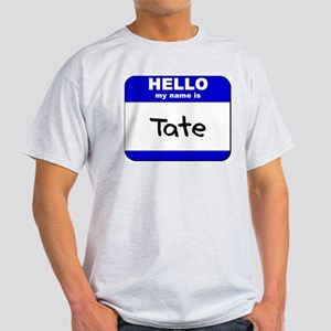 hello my name is tate Light T-Shirt