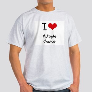 I Love Multiple Choice T-Shirt