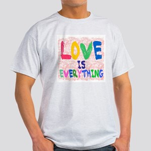 LOVE IS EVERYTHING Light T-Shirt