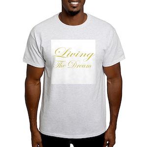 3d41e32a3 Living The Dream T-Shirts - CafePress