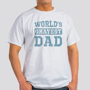 2ad0c877 World's Okayest Dad [v. blue] Light T-Shirt