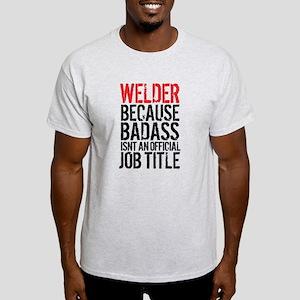 12de6166 Welder Badass Job Title T-Shirt