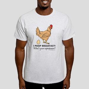01f042f8b Chicken Poops Breakfast Funny Design Light T-Shirt