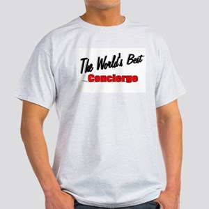 """The World's Best Concierge"" Light T-Shirt"
