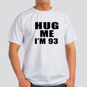 Hug Me I Am 93 Light T-Shirt