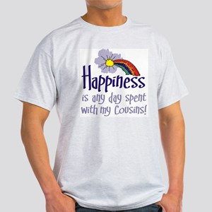 HAPPINESS IS DAY W/ MY COUSINS Light T-Shirt