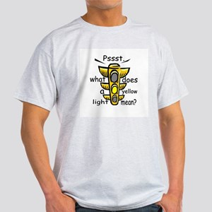 What Does A Yellow Light Mean Light T-Shirt