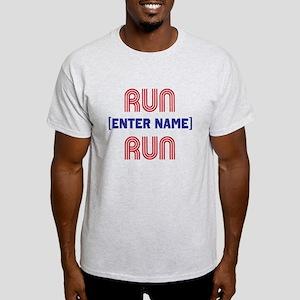 Run... Run Light T-Shirt