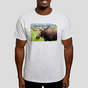 This moose be love: Alaskan moose Light T-Shirt