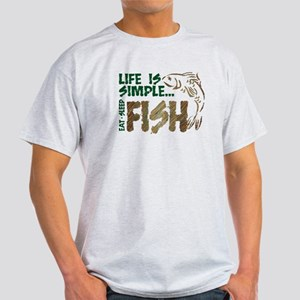 Life Is Simple...FISH Light T-Shirt