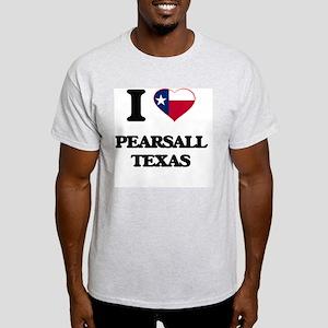 I love Pearsall Texas T-Shirt