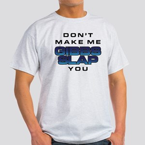 NCIS: Don't Make Me Gibbs Slap You T-Shirt
