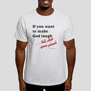 Make God Laugh Light T-Shirt