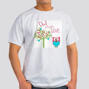 Owl You Need is Love Light T-Shirt