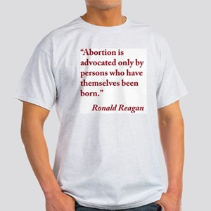 reagan-abortion-quote-square Light T-Shirt