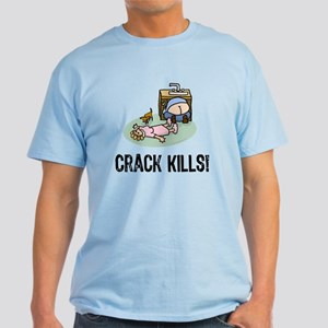 Crack kills! funny Light T-Shirt