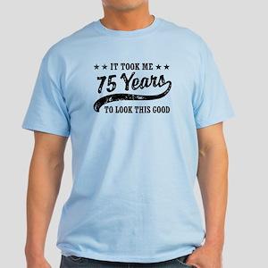 Funny 75th Birthday Light T Shirt
