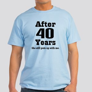 40th Anniversary Funny Quote Light T-Shirt