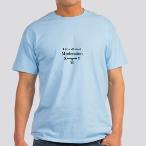 Life is all about Moderation Light T-Shirt