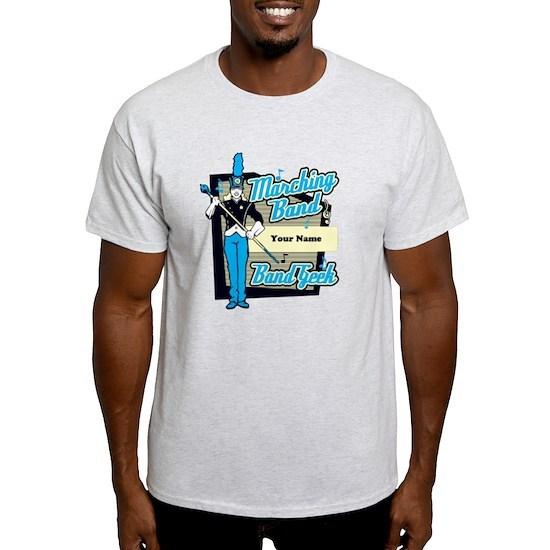 Custom Marching Band Geek( Light Blue) Light T-Shirt