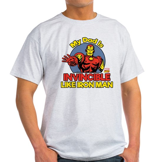 16b32e7a My Dad is Invincible Like Iron Man Light T-Shirt by Marvel - CafePress