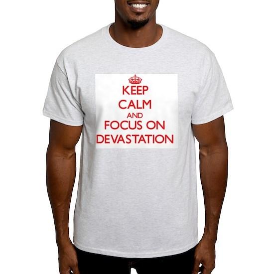 Keep Calm and focus on Devastation