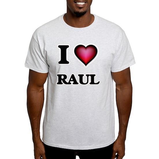 I love Raul