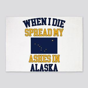 When I Die Spread My Ashes in Alask 5'x7'Area Rug