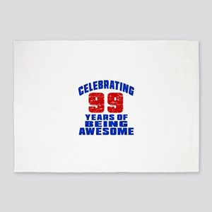 Celebrating 99 Years Of Being Aweso 5'x7'Area Rug