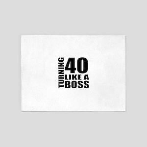Turning 40 Like A Boss Birthday 5'x7'Area Rug