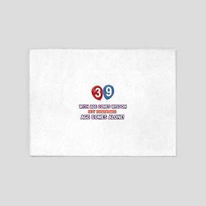 Funny 39 wisdom saying birthday 5'x7'Area Rug