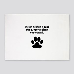 Its An Afghan Hound Thing 5'x7'Area Rug