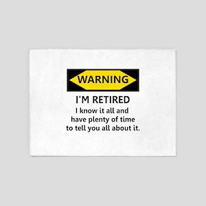 Warning, I'm Retired 5'x7'Area Rug