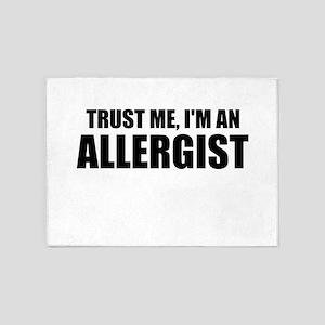 Trust Me, Im An Allergist 5'x7'Area Rug