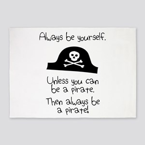 Always Be Yourself, Unless You Can Be A Pirate 5'x