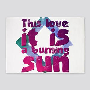 This love it is a burning sun 5'x7'Area Rug