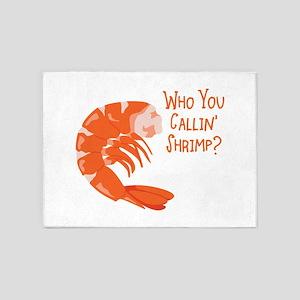 Who You Callin Shrimp? 5'x7'Area Rug