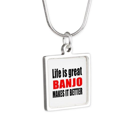 Life Is Great Banjo Makes It Better