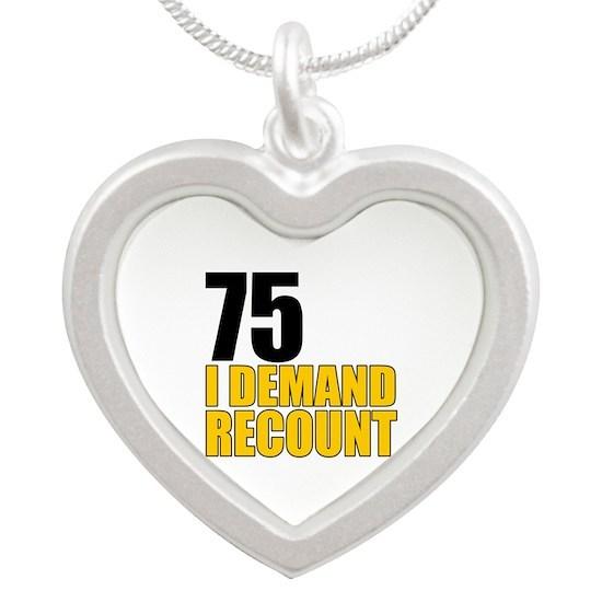 75 I Demand Recount
