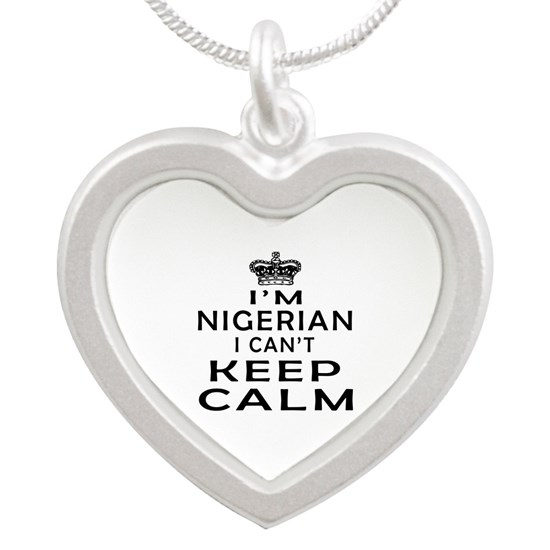 I Am Nigerian I Can Not Keep Calm
