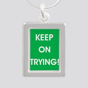KEEP ON TRYING! Necklaces