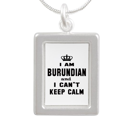 I am Burundian and I cant Keep Calm