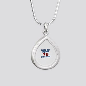 I Will Act My Age 75 Whe Silver Teardrop Necklace