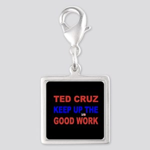 ted cruz keep up he good work dark button Charms