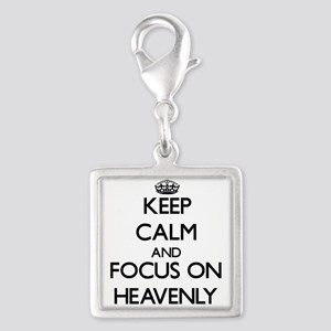Keep Calm and focus on Heavenly Charms