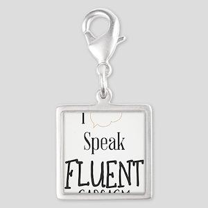 I Speak Fluent Sarcasm Charms