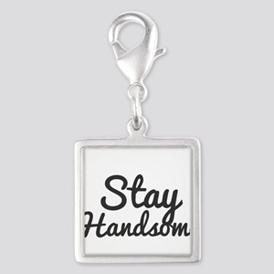 Stay Handsome Charms