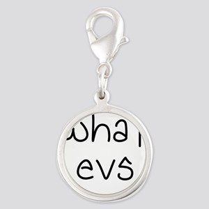 what evs Simple Funny Whatever Design Charms