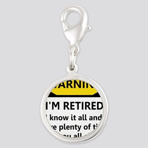 Warning, I'm Retired Charms